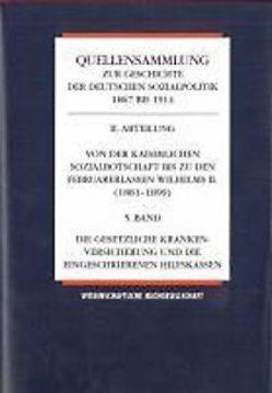 Quellensammlung zur Geschichte der deutschen Sozialpolitik 1867-1914 / Die Revision der Unfallversicherungsgesetze und die Praxis der Unfallversicherung von Ayaß,  Wolfgang