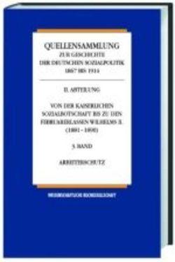 Quellensammlung zur Geschichte der deutschen Sozialpolitik 1867-1914 / Die Sozialpolitik in den letzten Friedensjahren des Kaiserreichs (1905-1914) von Born,  Karl E, Dams,  Carsten, Henning,  Hansjoachim, Rassow,  Peter, Sieg,  Uwe, Tennstedt,  Florian