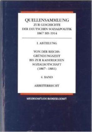 Quellensammlung zur Geschichte der deutschen Sozialpolitik 1867-1914 von Born,  Karl E, Henning,  Hansjoachim, Kollmer,  Gert, Rassow,  Peter, Tennstedt,  Florian