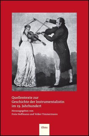 Quellentexte zur Geschichte der Instrumentalistin im 19. Jahrhundert von Hoffmann,  Freia, Timmermann,  Volker