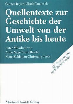 Quellentexte zur Geschichte der Umwelt von der Antike bis heute von Bayerl,  Günter, Kaufhold,  Karl H, Troitzsch,  Ulrich