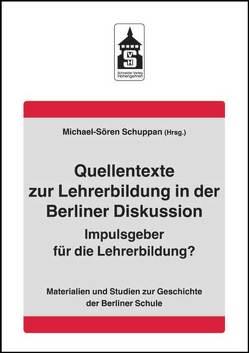 Quellentexte zur Lehrerbildung in der Berliner Diskussion von Schuppan,  Michael-Sören