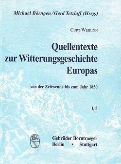 Quellentexte zur Witterungsgeschichte Europas von der Zeitenwende bis zum Jahr 1850 / Hydrographie (1751-1800) von Börngen,  Michael, Tetzlaff,  Gerd, Weikinn,  Curt