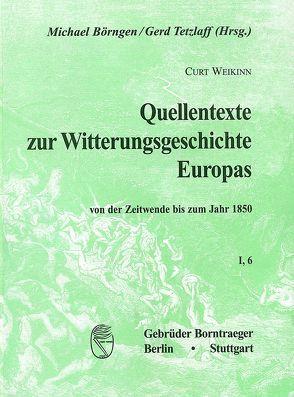Quellentexte zur Witterungsgeschichte Europas von der Zeitenwende bis zum Jahr 1850 / Hydrographie (1801-1850) von Börngen,  Michael, Tetzlaff,  Gerd, Weikinn,  Curt
