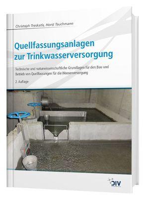 Quellfassungsanlagen zur Trinkwasserversorgung von Tauchmann,  Horst, Treskatis,  Christoph