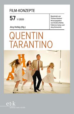 Quentin Tarantino von Helbig,  Jörg, Koebner,  Thomas, Köhler,  Kristina, Liptay,  Fabienne, Schweinitz,  Jörg