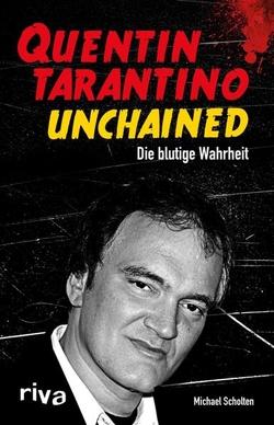 Quentin Tarantino Unchained von Scholten,  Michael