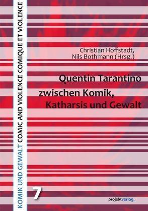 Quentin Tarantino zwischen Komik, Katharsis und Gewalt von Bothmann,  Nils, Hoffstadt,  Christian