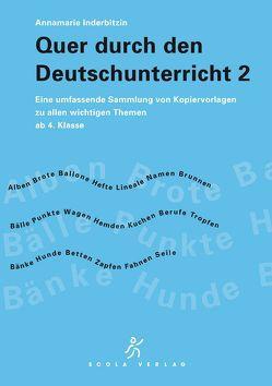 Quer durch den Deutschunterricht 2 von Inderbitzin,  Annamarie