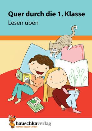 Quer durch die 1. Klasse, Lesen üben – Übungsblock von Greune,  Mascha, Maier,  Ulrike