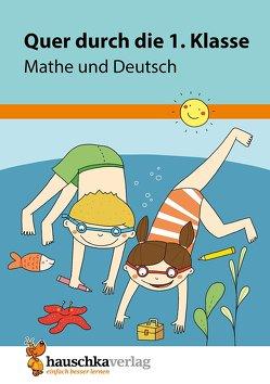 Quer durch die 1. Klasse, Mathe und Deutsch – Übungsblock von Greune,  Mascha, Guckel,  Andrea