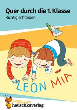 Quer durch die 1. Klasse, Richtig schreiben – Übungsblock von Greune,  Mascha, Maier,  Ulrike