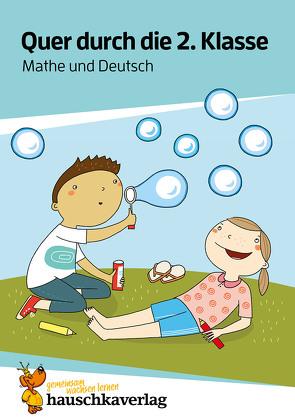 Quer durch die 2. Klasse, Mathe und Deutsch – Übungsblock von Greune,  Mascha, Guckel,  Andrea