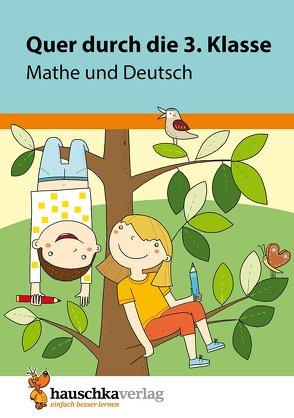 Quer durch die 3. Klasse, Mathe und Deutsch – Übungsblock von Greune,  Mascha, Harder,  Tina
