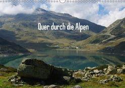 Quer durch die Alpen / CH-Version (Wandkalender 2018 DIN A3 quer) von Del Luongo,  Claudio