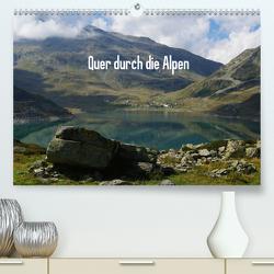 Quer durch die Alpen (Premium, hochwertiger DIN A2 Wandkalender 2021, Kunstdruck in Hochglanz) von Del Luongo,  Claudio
