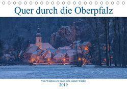 Quer durch die Oberpfalz (Tischkalender 2019 DIN A5 quer) von Rinner,  Rudolf