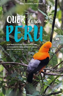 QUER DURCH PERU von Prinz,  Anne, Teichert,  Nora