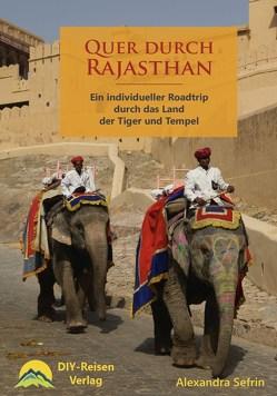 Quer durch Rajasthan von Sefrin,  Alexandra
