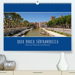 Quer durch Südfrankreich (Premium, hochwertiger DIN A2 Wandkalender 2020, Kunstdruck in Hochglanz) von Ratzer,  Reinhold