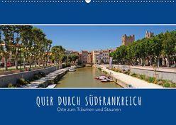 Quer durch Südfrankreich (Wandkalender 2019 DIN A2 quer) von Ratzer,  Reinhold