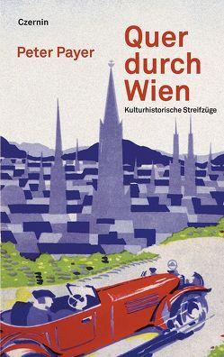 Quer durch Wien von Nowak,  Rainer, Payer,  Peter