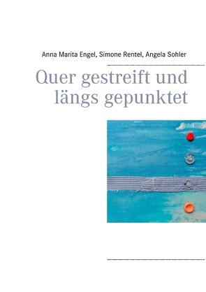 Quer gestreift und längs gepunktet von Engel,  Anna Marita, Rentel,  Simone, Sohler,  Angela