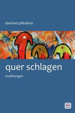 quer schlagen von Pfleiderer,  Eberhard