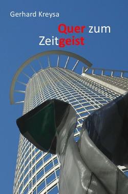 Quer zum Zeitgeist von Kreysa,  Gerhard