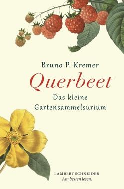 Querbeet von Kremer,  Bruno P.