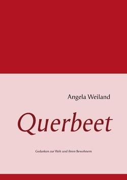 Querbeet von Weiland,  Angela