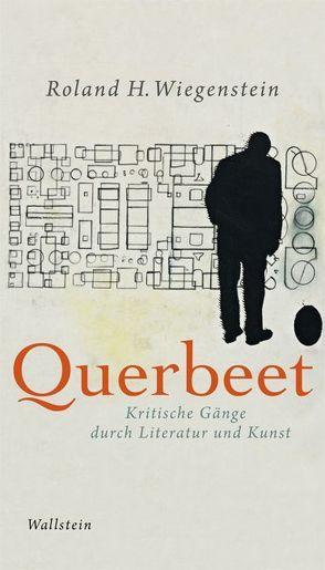 Querbeet von Safranski,  Rüdiger, Schmölders,  Claudia, Wiegenstein,  Roland H