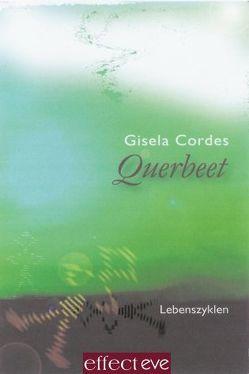 Querbeet – Lebenszyklen von Cordes,  Gisela, Kling,  Eve M, Messerer,  Andreas R