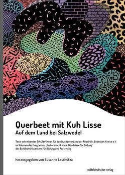 Querbeet mit Kuh Lisse von Laschütza,  Susanne