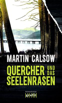 Quercher und das Seelenrasen von Calsow,  Martin