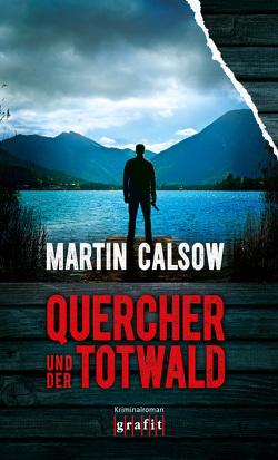 Quercher und der Totwald von Calsow,  Martin