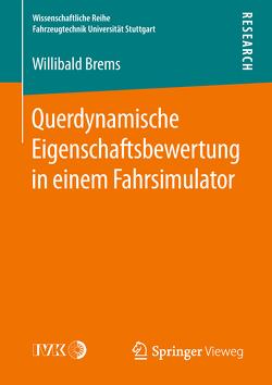 Querdynamische Eigenschaftsbewertung in einem Fahrsimulator von Brems,  Willibald
