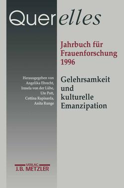Querelles. Jahrbuch für Frauenforschung 1996 von Ebrecht,  Angelika, Pott,  Ute, Rapisarda,  Cettina, Runge,  Anita, von der Lühe,  Irmela