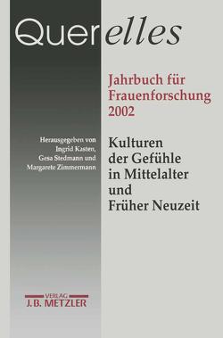 Querelles Jahrbuch für Frauenforschung 2002 von Kasten,  Ingrid, Stedman,  Gesa, Zimmermann,  Margarete