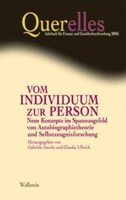 Querelles. Jahrbuch für Frauen- und Geschlechterforschung / Vom Individuum zur Person von Jancke,  Gabriele, Runge,  Anita, Ulbrich,  Claudia
