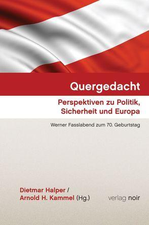 Quergedacht. Perspektiven zu Politik, Sicherheit und Europa. von Dietmar,  Halper, Kammel,  Arnold H.