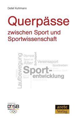 Querpässe zwischen Sport und Sportwissenschaft von Doll-Tepper,  Gudrun, Kuhlmann,  Detlef
