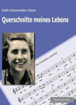 Querschnitte meines Lebens von Kiesewetter-Giese,  Edith