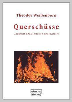 Querschüsse von Weissenborn,  Theodor