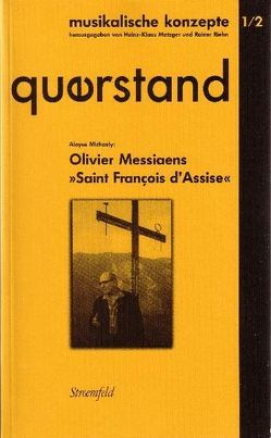 "QuerStand 1/2: Messiaens ""Saint Francois d'Assise"" von Metzger,  Heinz K, Michaely,  Aloyse, Riehn,  Rainer, Urchueguía,  Cristina"