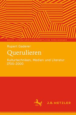 Querulieren von Gaderer,  Rupert