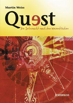 Quest – Die Sehnsucht nach dem Wesentlichen von Weiss,  Martin