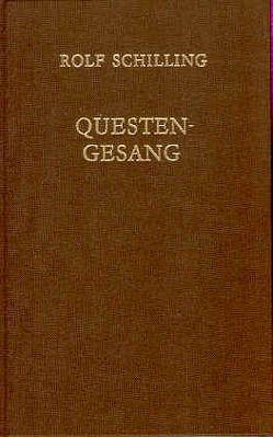 Questen-Gesang von Schilling,  Rolf