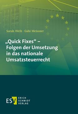 """""""Quick Fixes"""" – Folgen der Umsetzung in das nationale Umsatzsteuerrecht von Meissner,  Gabi, Weih,  Sarah"""
