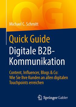 Quick Guide Digitale B2B-Kommunikation von Schmitt,  Michael C.